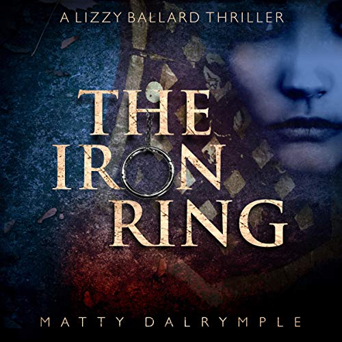 The Iron Ring: A Lizzy Ballard Thriller  By  cover art