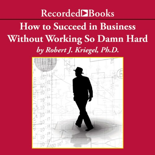 How To Succeed in Business Without Working So Damn Hard audiobook cover art