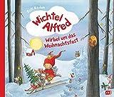 Wichtel Alfred - Wirbel um das Weihnachtsfest: Warmherziges Bilderbuch ab 3 Jahre (Die Wichtel Alfred-Reihe, Band 2)
