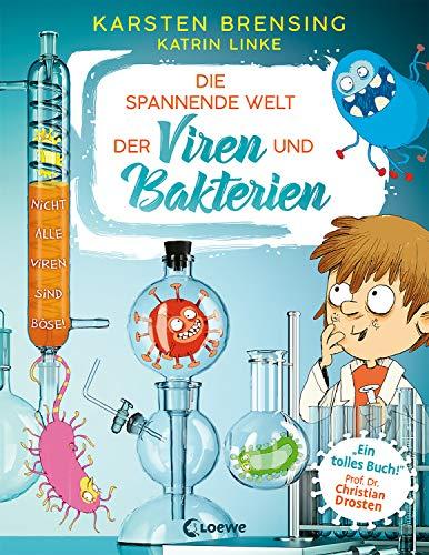 Die spannende Welt der Viren und Bakterien: Faszinierendes Mikrobiologie-Sachbuch - empfohlen von Prof. Dr. Christian Drosten