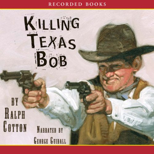 Killing Texas Bob audiobook cover art