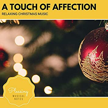 A Touch Of Affection - Relaxing Christmas Music