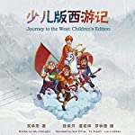 少儿版西游记 - 少兒版西遊記 [Journey to the West: Children's Edition] (Audio Drama)                   By:                                                                                                                                 吴承恩 - 吳承恩 - Wu Chengen                               Narrated by:                                                                                                                                 薛紫月 - 薛紫月 - Xue Ziyue,                                                                                        虞筱梓 - 虞筱梓 - Yu Xiaozi                      Length: 11 hrs and 28 mins     13 ratings     Overall 4.6