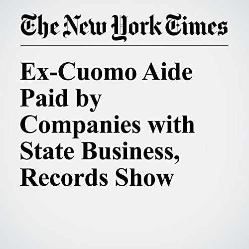 Ex-Cuomo Aide Paid by Companies with State Business, Records Show audiobook cover art