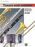 Yamaha Band Ensembles, Book 1 for Flute or Oboe (Yamaha Band Method) (English Edition)
