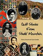Quilt Stories from Stadel Mountain by Gloria Driscoll (2007-10-04)