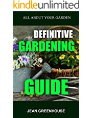 Definitive Gardening Guide: Definitive Gardening Guide. Everything you need to know about your Garden. How to have a Mediterranean Garden? Tips and advice for your Garden.