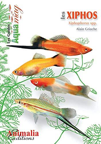 Les xiphos: Xiphophorus spp. (French Edition)