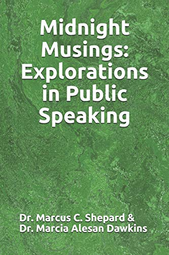 Compare Textbook Prices for Midnight Musings: Explorations in Public Speaking  ISBN 9781699301623 by Shepard, Dr. Marcus C,Dawkins, Dr. Marcia Alesan