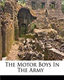Illustrated The Motor Boys in the Army: Literary education novel (English Edition)