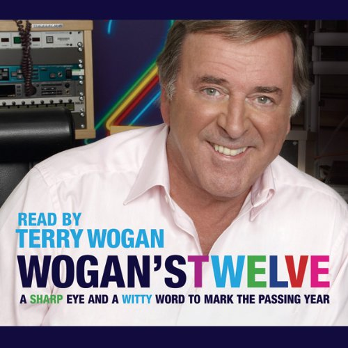 Wogan's Twelve                   By:                                                                                                                                 Terry Wogan                               Narrated by:                                                                                                                                 Terry Wogan                      Length: 3 hrs and 17 mins     22 ratings     Overall 4.5