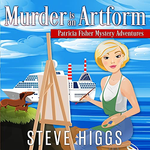 Murder Is an Artform: Patricia Fisher Mystery Adventures, Book 9
