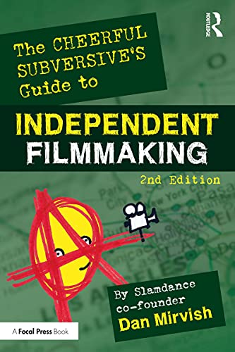 The Cheerful Subversive's Guide to Independent Filmmaking (English Edition)
