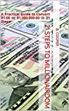 21 Steps to Millionairdom: A Practical Guide to Convert $1-00 to $1,000,000-00 in 21 Steps (English Edition)