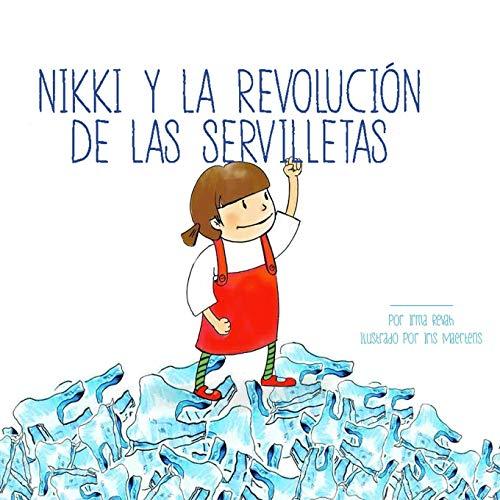 Nikki y la revolución de las servilletas: Volume 1 (Las aventuras de Nikki)
