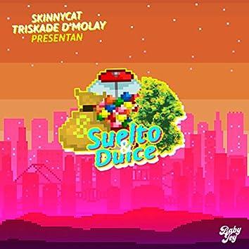 Suelto y Dulce (feat. Skinnycat)