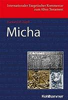 Micha (Internationaler Exegetischer Kommentar Zum Alten Testament)