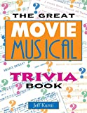 The Great Movie Musical Trivia Book...