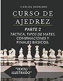 Curso de Ajedrez PARTE 2: Táctica, tipos de mates, combinaciones y finales básicos. (PRÁCTICA AVANZADA). (Pensando.)