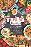 Turkish Cookbook: Rich and Delectable Flavors of Turkey