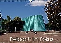 Fellbach im Fokus (Wandkalender 2022 DIN A3 quer): Ein Spaziergang durch den Ort Fellbach (Monatskalender, 14 Seiten )