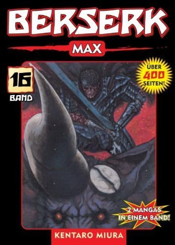 Berserk Max, Bd. 16 von Kentaro Miura (19. Juni 2009) Broschiert