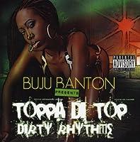 Toppa Di Top & Dirty Rhythms