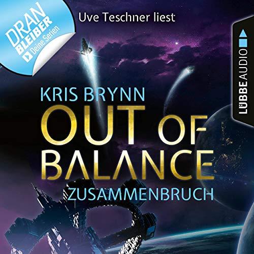 Out of Balance - Zusammenbruch     Fallen Universe 3              Autor:                                                                                                                                 Kris Brynn                               Sprecher:                                                                                                                                 Uve Teschner                      Spieldauer: 2 Std. und 22 Min.     22 Bewertungen     Gesamt 4,4