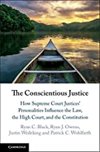 The Conscientious Justice: How Supreme Court Justices' Personalities Influence the Law, the High Court, and the Constitution (English Edition)