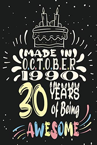 Made In october 1990 30 Years Of Being Awesome: Happy 30th Birthday 30 Years Old Gift Ideas for Boys, Girls, Son, Daughter,Men, woman, Amazing gift ... Old Boys and Girls, Funny Card Alternative