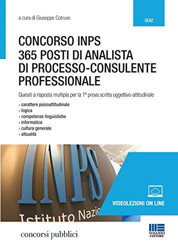Concorso INPS. 365 posti di analista di processo-consulente professionale. Quesiti a risposta multipla per la 1ª prova scritta oggettivo-attitudinale