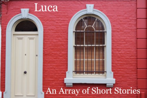 Luca (An Array of Short Stories) (English Edition)