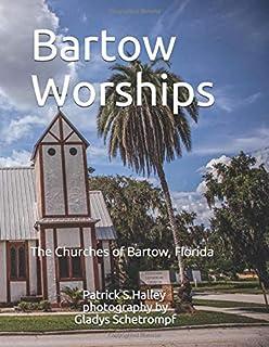 Bartow Worships: The Churches of Bartow, Florida, 2020