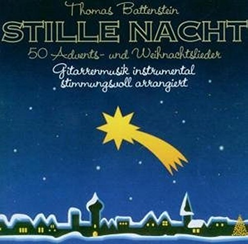 Stille Nacht - 50 Advents- und Weihnachtslieder Gitarren-Musik stimmungsvoll instrumental