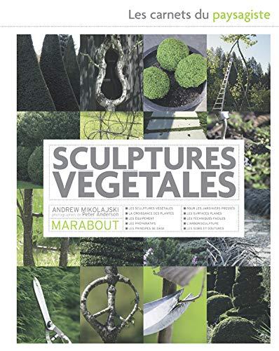 Sculptures végétales - Les carnets du paysagiste PDF Books