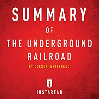 Summary of The Underground Railroad: by Colson Whitehead | Includes Analysis audiobook cover art