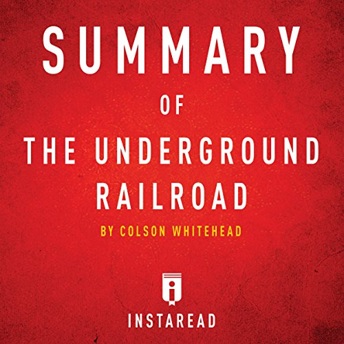 Summary of The Underground Railroad: by Colson Whitehead | Includes Analysis cover art
