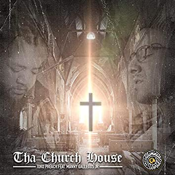 Tha Church House (feat. Manny Gallegos Jr.)