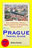 Prague, Czech Republic Travel Guide - Sightseeing, Hotel, Restaurant & Shopping Highlights (Illustrated) (English Edition)