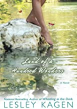 Land of a Hundred Wonders by Lesley Kagen (2008-07-29)
