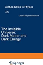 The Invisible Universe: Dark Matter and Dark Energy (Lecture Notes in Physics)