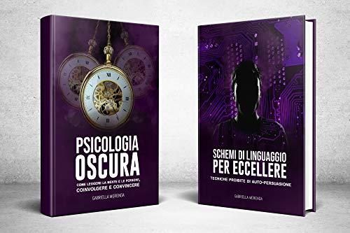 Essere il Miglior Me:2 libri in 1|Psicologia Oscura & Manipolazione: Tecniche proibite di:Persuasione di Massa, PNL Nera,Linguaggio del Corpo, Come coinvolgere,convincere,difendersi