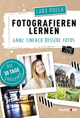 Fotografieren lernen: Ganz einfach...