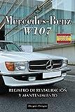 MERCEDES-BENZ W107: REGISTRO DE RESTAURACIÓN Y MANTENIMIENTO (Ediciones en español)