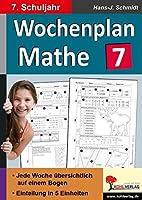 Wochenplan Mathe / Klasse 7: Jede Woche bersichtlich auf einem Bogen! (7. Schuljahr)