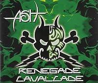 Renegade Calvacade by Ash (2005-01-25)