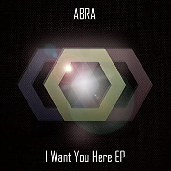 I Want You Here EP