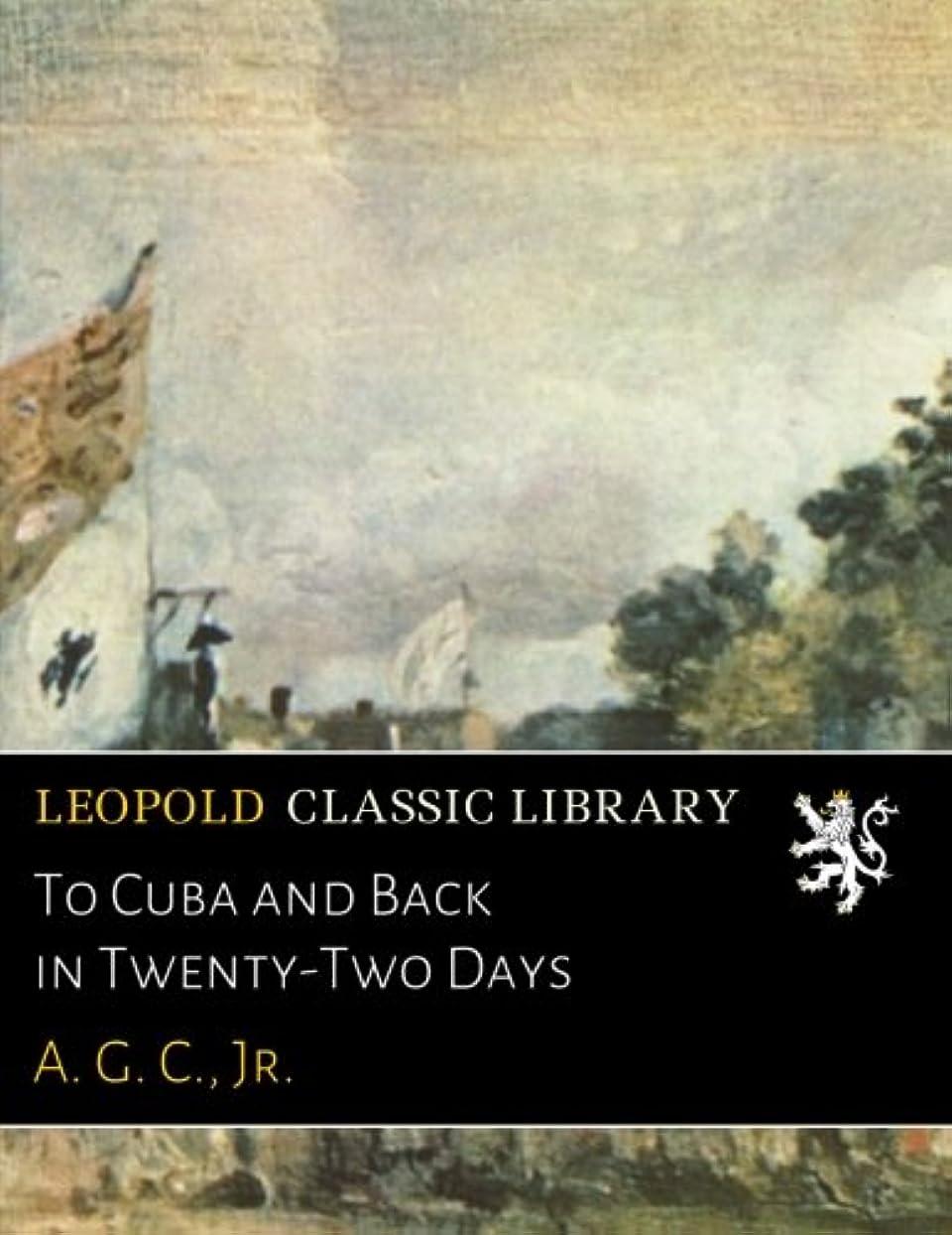 トレイルコカインメトリックTo Cuba and Back in Twenty-Two Days