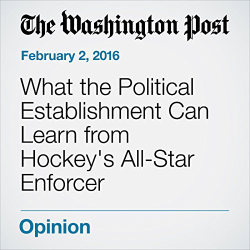 What the Political Establishment Can Learn from Hockey's All-Star Enforcer audiobook cover art