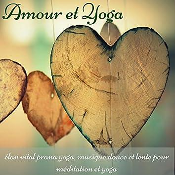 Amour et Yoga – Elan vital prana yoga, musique douce et lente pour méditation et yoga